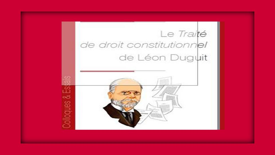 Traité de droit constitutionnel de Léon Duguit